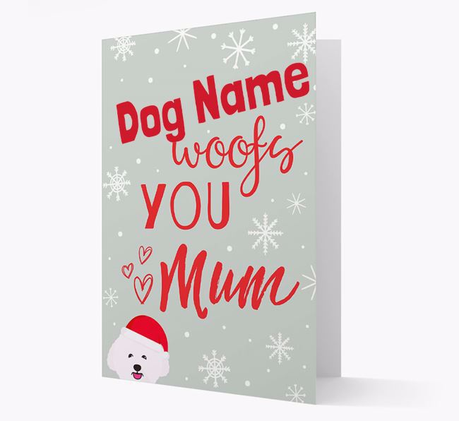 'I Woof You Mum' Card with your Bichon Frise Christmas Icon