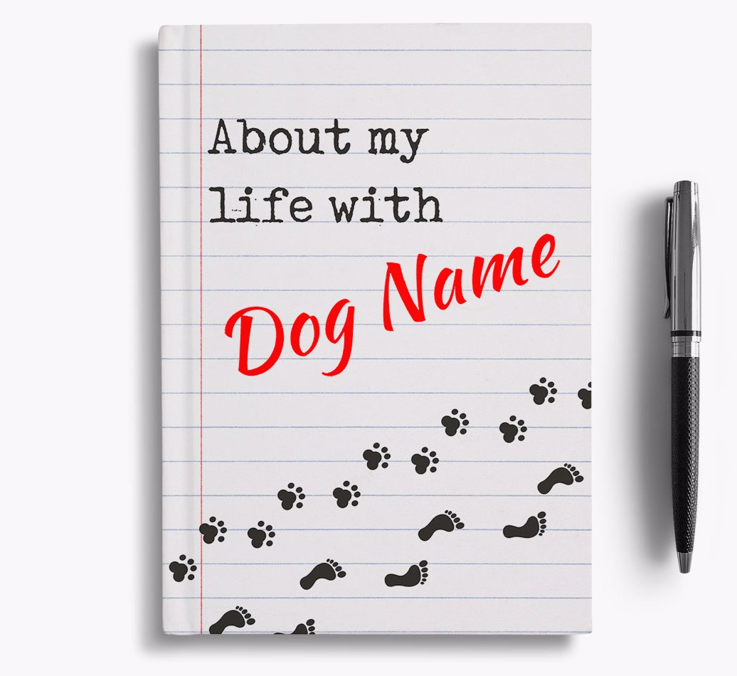 'About my life with {dogsName}' Notebook