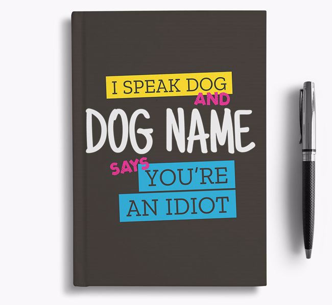 'I Speak Dog' Personalised Notebook