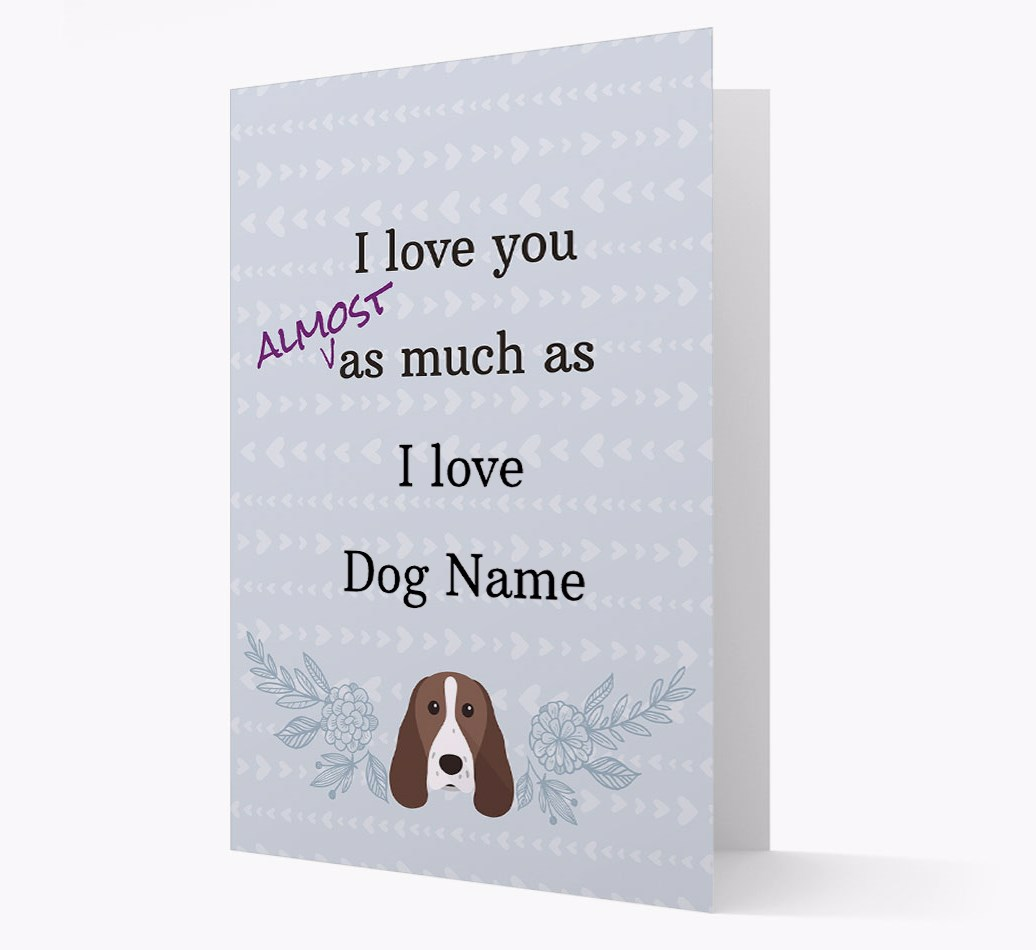 'I love you almost as much as I love..' card with Springer Spaniel Icon