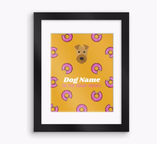 Personalised ' the very hungry Airedale' Framed Print
