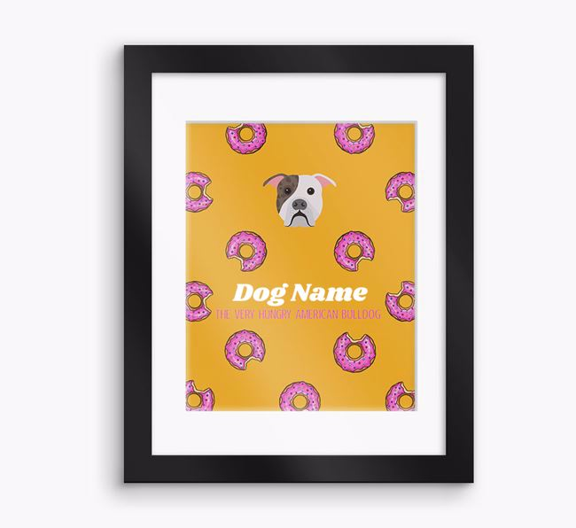 Personalised ' the very hungry American Bulldog' Framed Print
