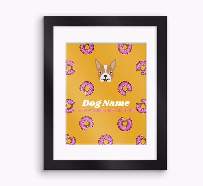Personalised ' the very hungry Boston Terrier' Framed Print