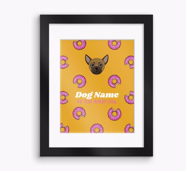 Personalised ' the very hungry Chug' Framed Print