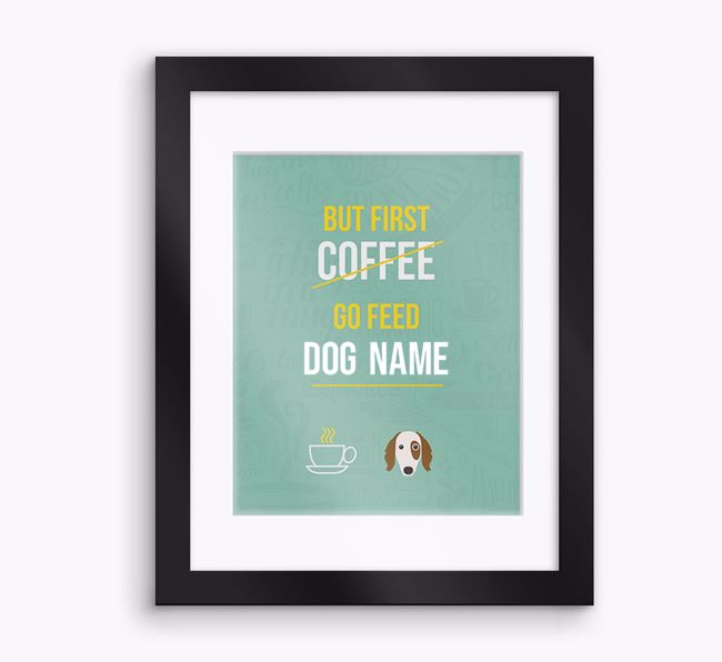 Personalised 'But First Feed...' Framed Print