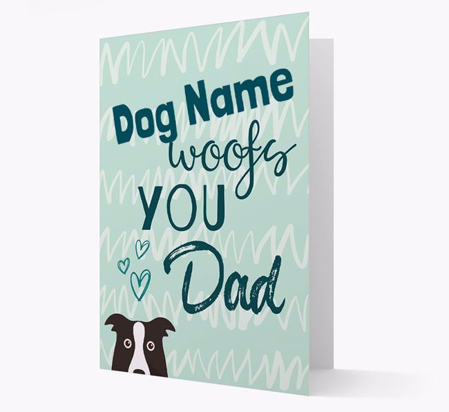 Personalised Border Collie ' woofs you, Dad' Card