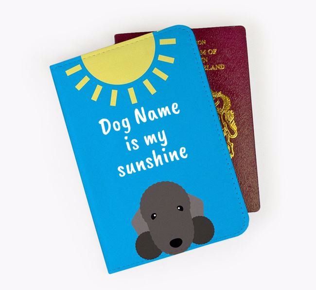 Personalised Passport Cover ' is my sunshine' with Bedlington Terrier Icon