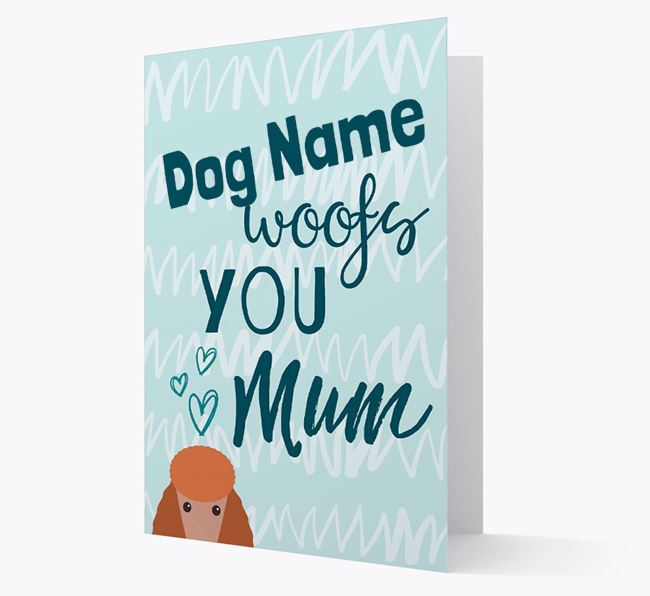 Personalised Poodle 'woofs you Mum' Card