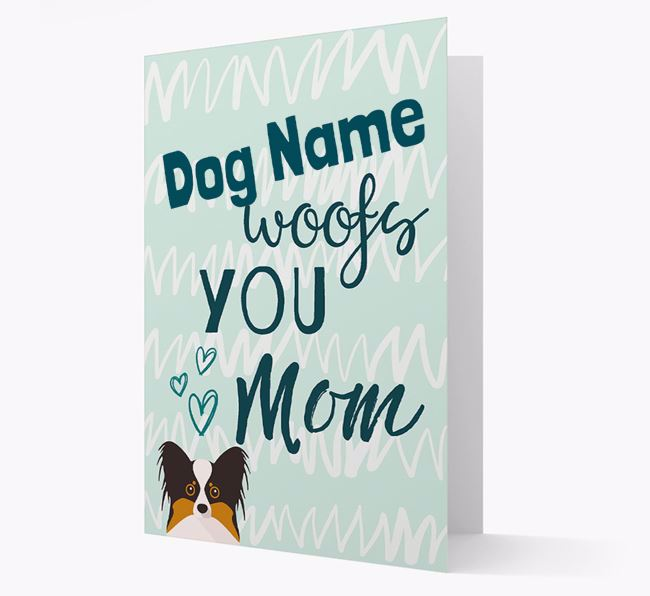 Personalized Papillon 'woofs you Mum' Card